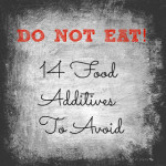 Do Not Eat! 14 Food Additives to Avoid