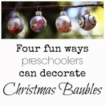 Four Fun Ways Preschoolers Can Decorate Christmas Baubles