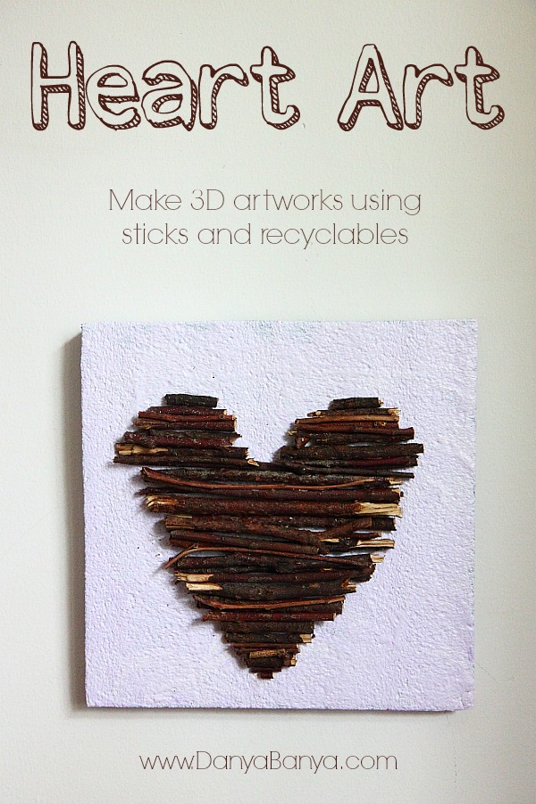 Heart Art - make 3D artwork using sticks and recyclables