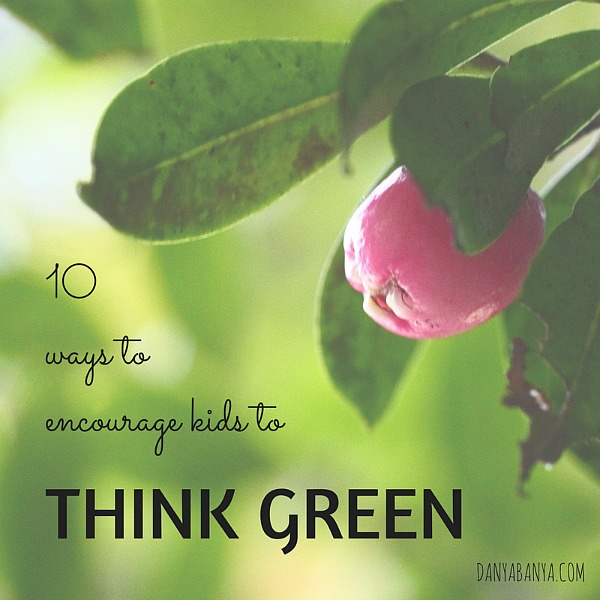 10 ways to encourage kids to think green