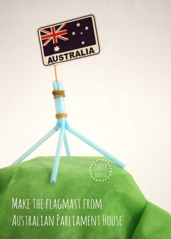 Learn about Australia Make the flagmast from Australian Parliament House from Danya Banya