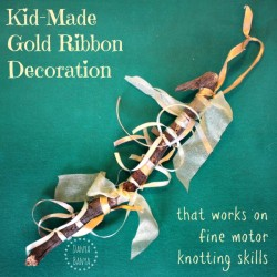 Kid-Made Gold Ribbon Decoration that works on fine motor knotting skills