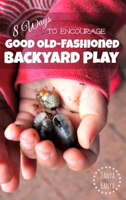 8 ways to encourage good old-fashioned backyard play by Danya Banya