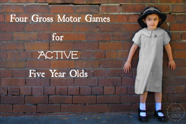 Four Gross Motor Games for Active Five Year Olds