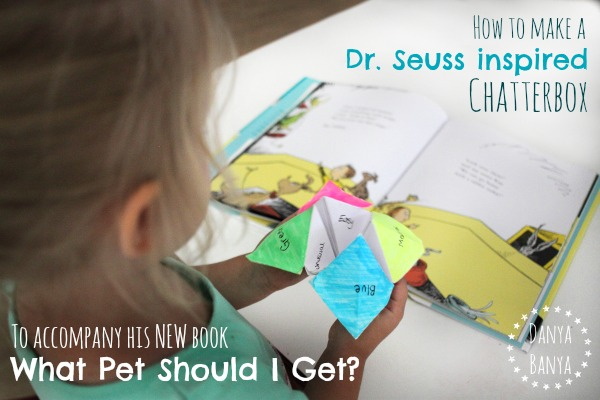 How to make a Dr. Seuss inspired chatterbox to accompany his new book What Pet Should I Get