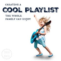Creating a cool family playlist of songs that the whole family can enjoy - fun music for kids (and their grown-ups!)