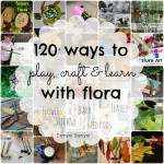 Play, Craft & Learn with Flora: The Ultimate Guide