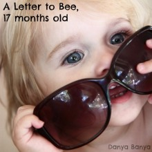 A Letter to Bee (my 17 month old toddler)